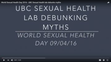 UBC Sexual Health Lab Debunks Myths: World Sexual Health Day 09/04/16