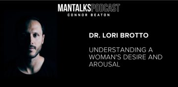 Dr. Lori Brotto – Understanding a Woman's Desire and Arousal